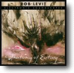 Rob Levit: Uncertain Path & Anatomy of Ecstasy